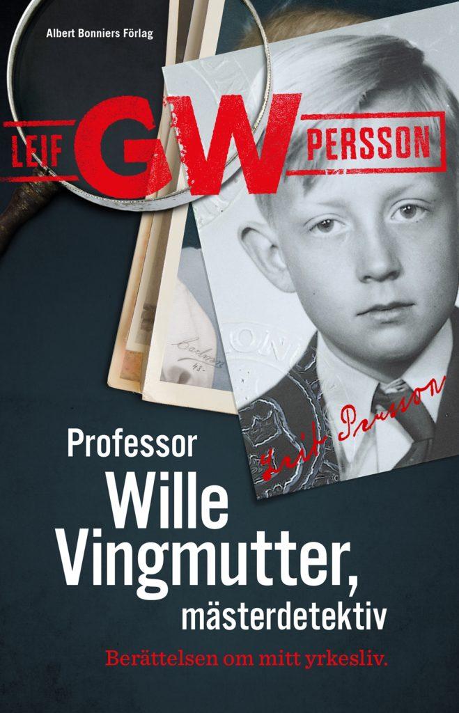 Professor Wille Vingmutter, mästerdetektiv: Berättelsen om mitt yrkesliv